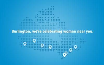 Burlington, we're celebrating women near you