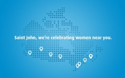 Saint John, we're celebrating women near you