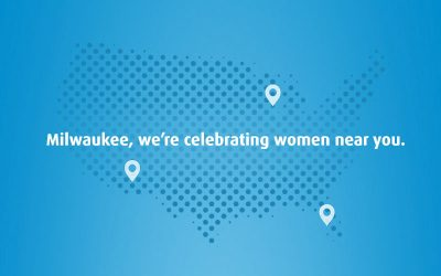 Milwaukee, we're celebrating women near you